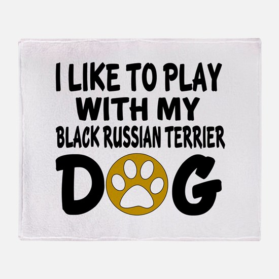 I Like To Play With My Black Russian Throw Blanket