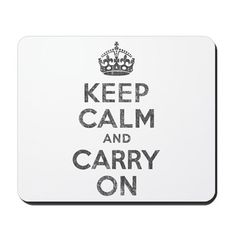 Keep Calm and Carry On Mousepad