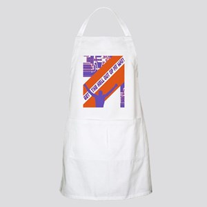 Get the hell out of my way! Apron