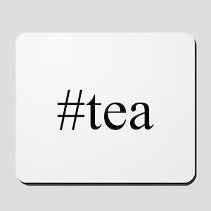 #tea Mousepad