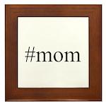 #mom Framed Tile