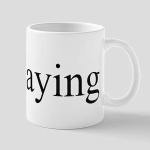 #justsaying Mug