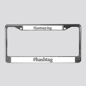 #justsaying License Plate Frame