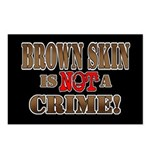 Brown Skin Is Not A Crime! Postcards (Package of 8