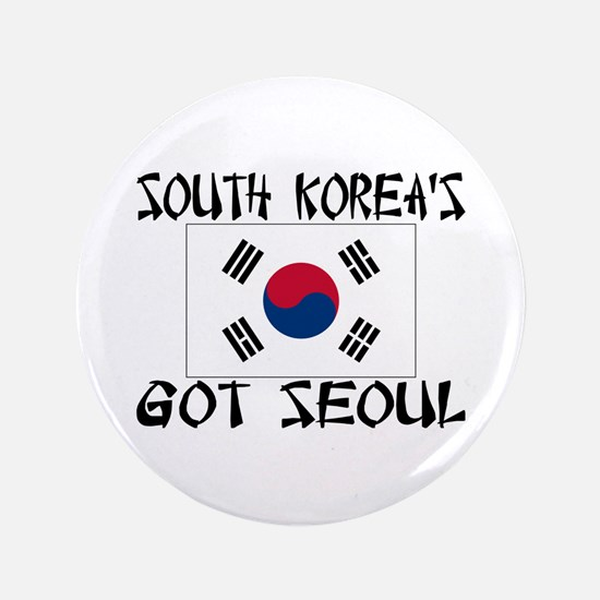 "South Korea's Got Seoul! 3.5"" Button"