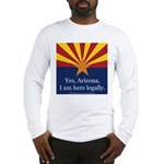 I am here legally! Long Sleeve T-Shirt