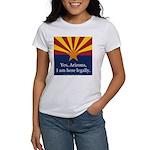 I am here legally! Women's T-Shirt