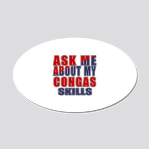 Ask About My Congas inet Ski 20x12 Oval Wall Decal