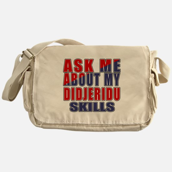 Ask About My Didjeridu Skills Messenger Bag