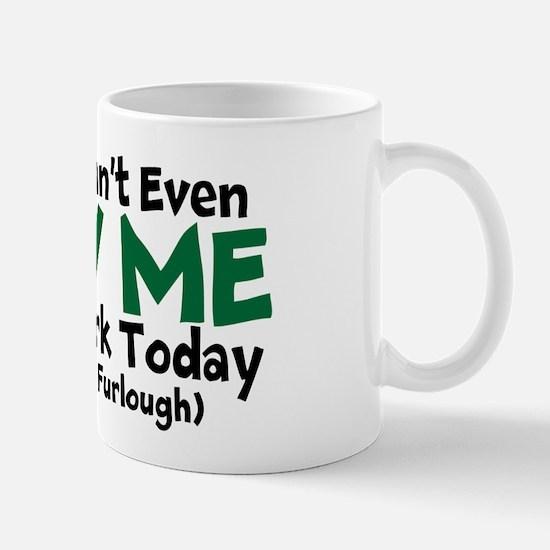 Cute Furlough Mug