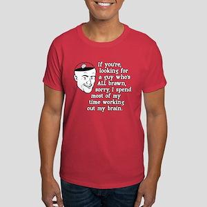 No Brains, No Brawn Mens T-Shirt