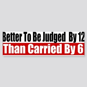 Better To Be Judged By 12 Sticker (Bumper)