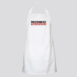 Better To Be Judged By 12 Apron