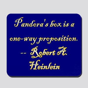 Pandora's box is a one-way proposition. Mousepad