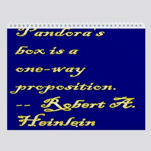 Pandora's box is a one-way proposition. Wall Calen