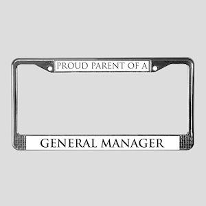 Proud Parent: General Manager License Plate Frame