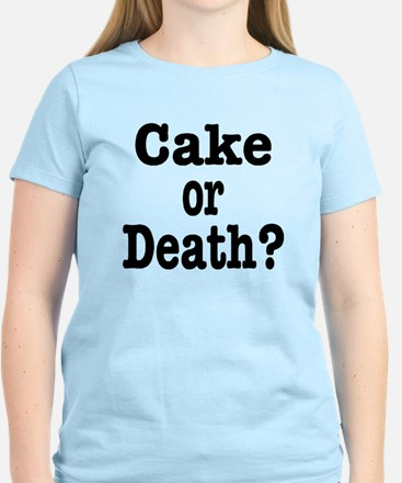 Cake or Death Black Women's Light T-Shirt