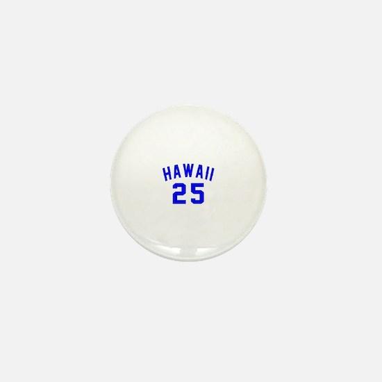 Hawaii 25 Birthday Designs Mini Button
