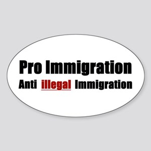 Pro Immigration Anti illegal Sticker (Oval)