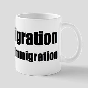 Pro Immigration Anti illegal Mug
