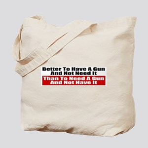 Better to Have a Gun Tote Bag