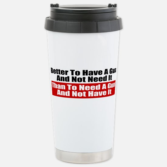 Better to Have a Gun Stainless Steel Travel Mug