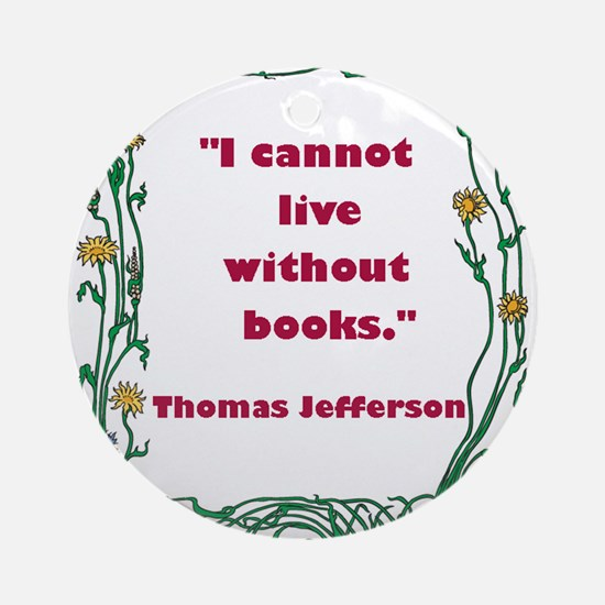 Thomas Jefferson on Books Ornament (Round)