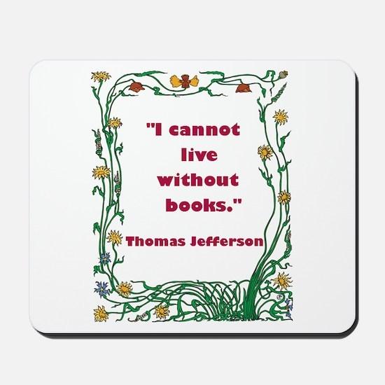 Thomas Jefferson on Books Mousepad