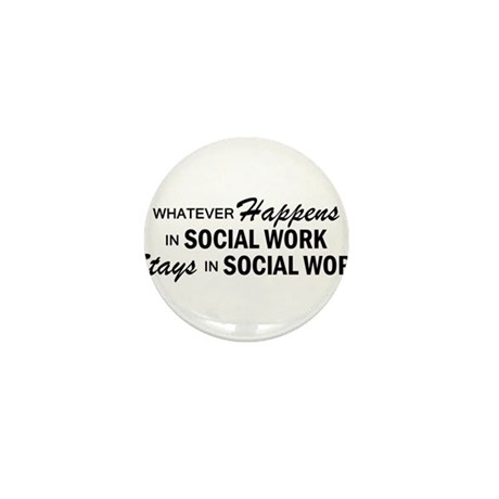 Whatever Happens - Social Work Mini Button