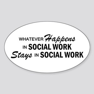 Whatever Happens - Social Work Sticker (Oval)