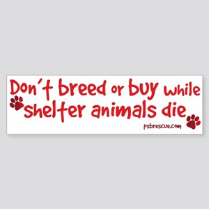 dont breed - red Bumper Sticker