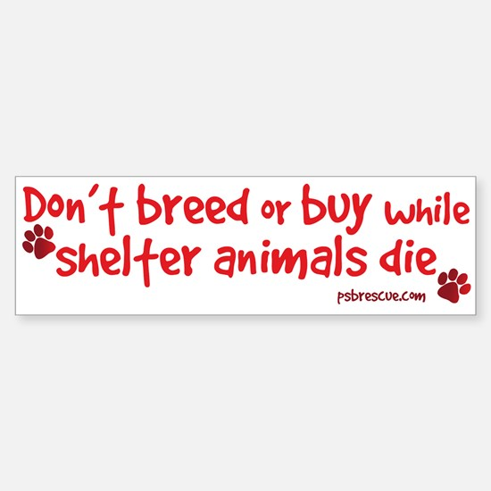 dont breed - red Bumper Bumper Bumper Sticker