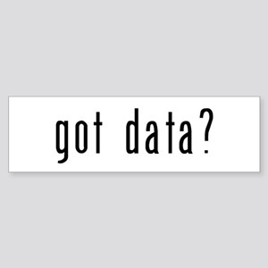 got data? Sticker (Bumper)
