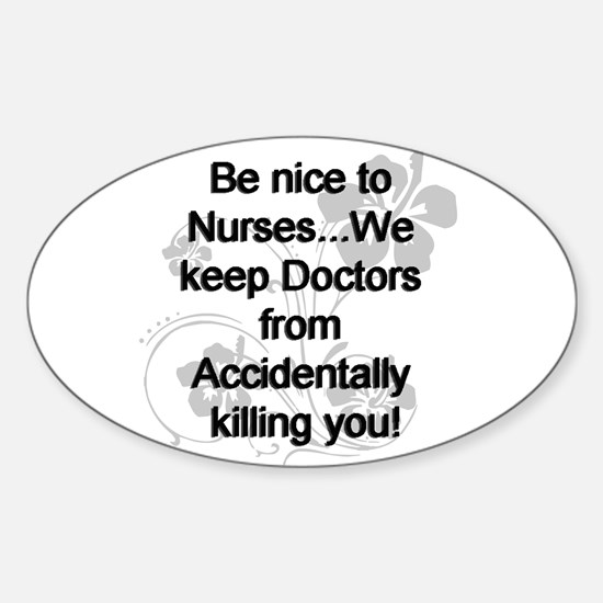2-be nice to nurses copy Decal