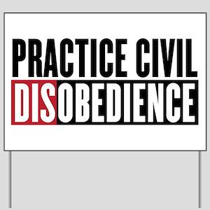 Practice Civil Disobedience Yard Sign