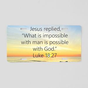 LUKE 18:27 Aluminum License Plate