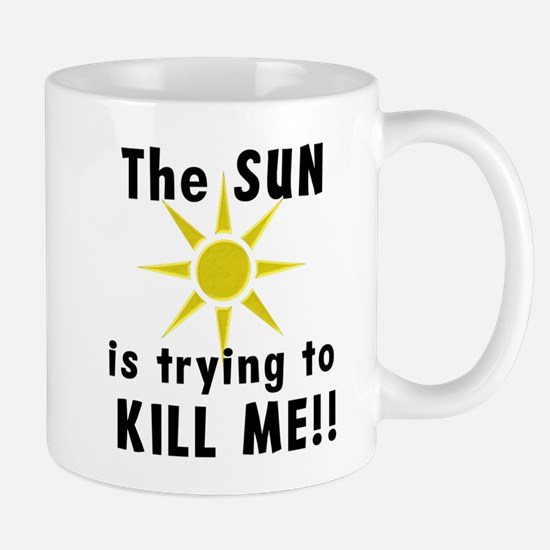 The Sun is Trying to Kill Me Mug