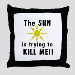 The Sun is Trying to Kill Me Throw Pillow
