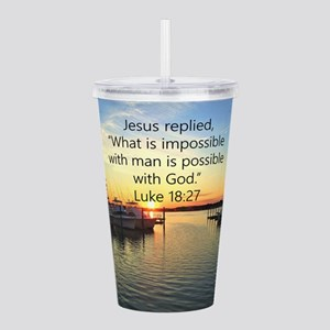 LUKE 18:27 Acrylic Double-wall Tumbler