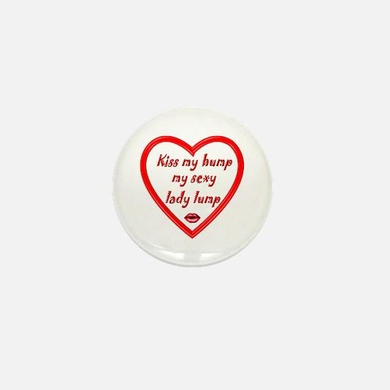 Kiss my hump Mini Button