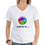 Wait For It Women's V-Neck T-Shirt
