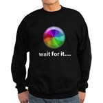 Wait For It Sweatshirt (dark)