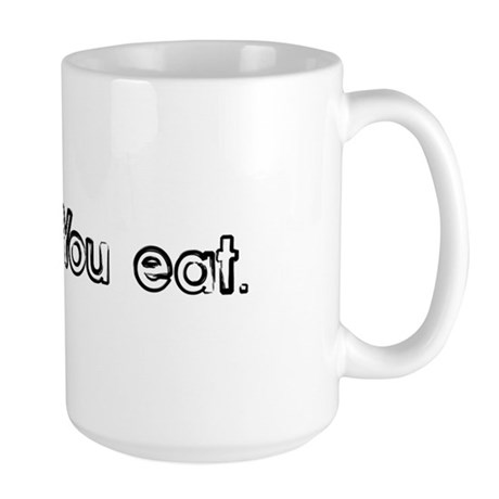 I'll cook, you eat. Large Mug