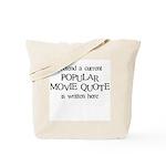 Popular Movie Quote Tote Bag