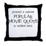 Popular Movie Quote Throw Pillow