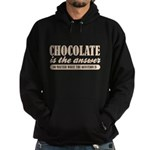 Chocolate Is The Answer Hoodie (dark)