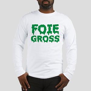 Foie Gross Long Sleeve T-Shirt