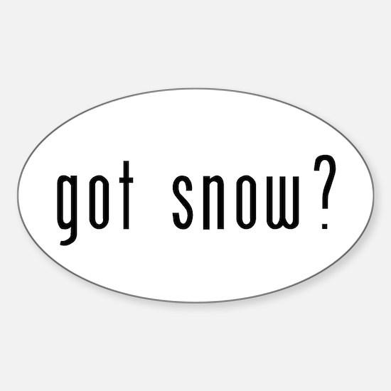 got snow? Sticker (Oval)