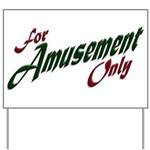 For Amusement Only Yard Sign
