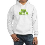 Hello - You'll Do Hooded Sweatshirt